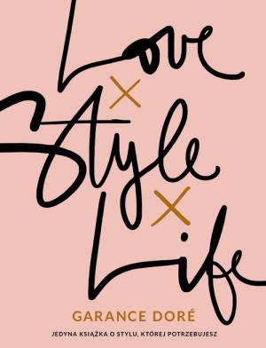 okładka książki Love Style Life Garance Dore